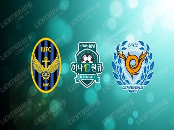 Nhận định Incheon United vs Daegu FC, 14h30 ngày 09/5