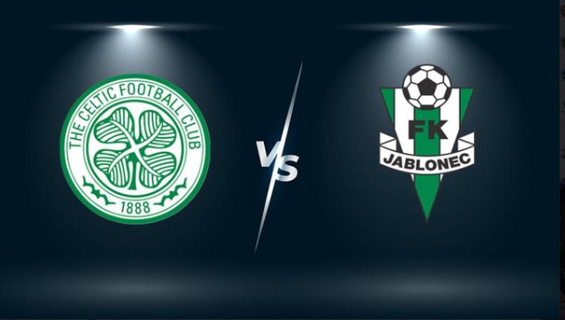 Nhận định bóng đá Celtic vs Jablonec 1h45 ngày 13/8